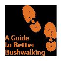 A Guide to Better Bushwalking